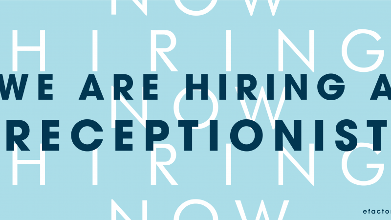 Now hiring: efactory receptionist